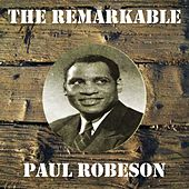 The Remarkable Paul Robeson by Paul Robeson