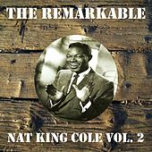 The Remarkable Nat King Cole Vol 02 by Nat King Cole