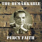 The Remarkable Percy Faith by Percy Faith