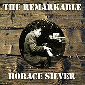 The Remarkable Horace Silver by Horace Silver