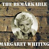The Remarkable Margaret Whiting by Margaret Whiting