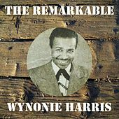 The Remarkable Wynonie Harris by Wynonie Harris