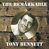 The Remarkable Tony Bennett by Tony Bennett