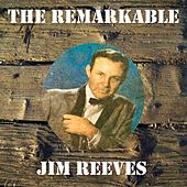 The Remarkable Jim Reeves by Jim Reeves