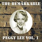 The Remarkable Peggy Lee, Vol. 1 by Peggy Lee
