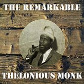 The Remarkable Thelonious Monk by Thelonious Monk