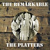 The Remarkable the Platters by The Platters