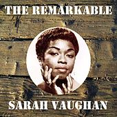 The Remarkable Sarah Vaughan by Sarah Vaughan