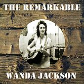 The Remarkable Wanda Jackson by Wanda Jackson
