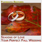 Seasons of Love: Your Perfect Fall Wedding by Pianissimo Brothers