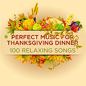 Perfect Music for Thanksgiving: 100 Relaxing Songs by Pianissimo Brothers