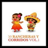 50 Rancheras y Corridos Vol. 1 by Various Artists