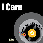 I Care by Off the Record