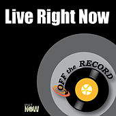 Live Right Now by Off the Record
