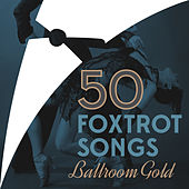 50 Foxtrot Songs by Various Artists