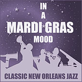 In a Mardi Gras Mood: Classic New Orleans Jazz by Various Artists