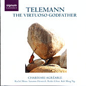 Telemann: The Virtuoso Godfather by Charivari Agréable