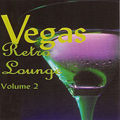 Vegas Retro Lounge Volume 2 by Various Artists