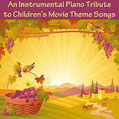 An Instrumental Piano Tribute to Children's Movie Theme Songs by The O'Neill Brothers Group