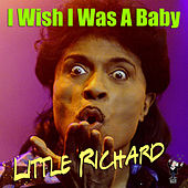 I Wish I Was a Baby by Little Richard