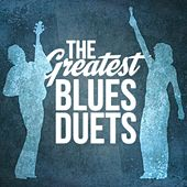The Greatest Blues Duets by Various Artists