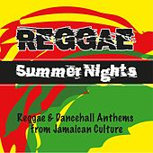 Reggae Summer Nights (Reggae & Dancehall Anthems from Jamaican Culture) by Various Artists