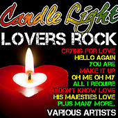 Candle Light Lovers Rock by Various Artists
