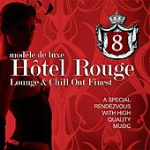 Hotel Rouge, Vol. 8 - Lounge And Chill Out Finest (A Special Rendevouz With High Quality Music, Modèle De Luxe) by Various Artists