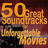 50 Great Soundtracks for Unforgettable Movies by Various Artists