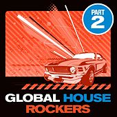 Global House Rockers, Vol. 2 (Amazing House and DJ Dance Traxx) by Various Artists