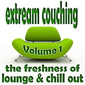Extream Couching, Vol.1 - Lounge & Chill Out (The Freshness of Lounge and Chill Out) by Various Artists