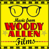 Music from Woody Allen Films by Various Artists