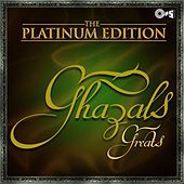 The Platinum Edition Ghazals Greats by Various Artists