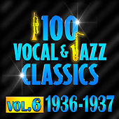 100 Vocal & Jazz Classics - Vol. 6 (1936-1937) by Various Artists