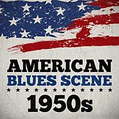 American Blues Scene 1950s by Various Artists