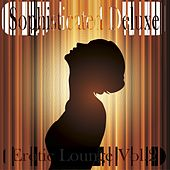 Sophisticated Deluxe Erotic Lounge, Vol. 2 (A Sensual and Phantasmagorial Lounge Selection) by Various Artists