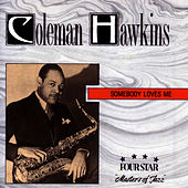 Somebody Loves Me by Coleman Hawkins