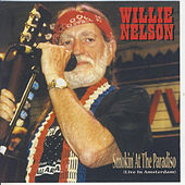 Smokin' At the Paradiso (Live In Amsterdam) by Willie Nelson