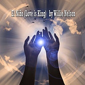 El Nino (Love Is King) by Willie Nelson