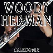 Caledonia by Woody Herman