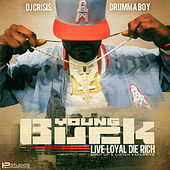 Live Loyal Die Rich by Young Buck