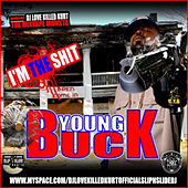 I'm the Shit 153 by Young Buck