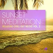 Sunset Meditation - Relaxing Chill Out Music, Vol. 2 by Various Artists