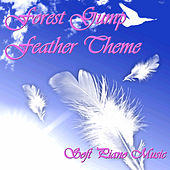 Forest Gump Feather Theme - Soft Piano Music by Pianissimo Brothers