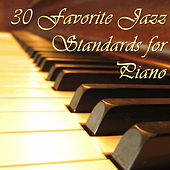 30 Favorite Jazz Standards for Piano by Various Artists