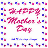 Happy Mother's Day: 50 Relaxing Songs by Pianissimo Brothers