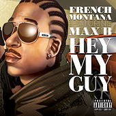 Hey My Guy (feat. Max B) by French Montana