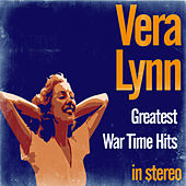 Greatest War Time Hits by Vera Lynn