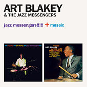 Jazz Messengers!!!!! + Mosaic (with Wayne Shorter & Curtis Fuller) by Art Blakey
