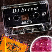 June 27th by DJ Screw